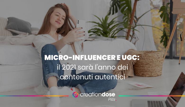 micro-influencer-e-ugc-il-2021-sarà-l'anno-dei-contenuti-autentici