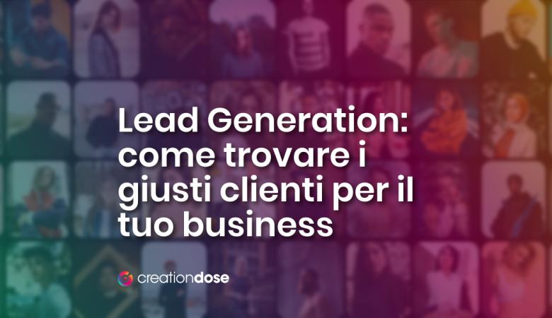 Lead-generation-come-trovare-i-giusti-clienti-per-il-tuo-business